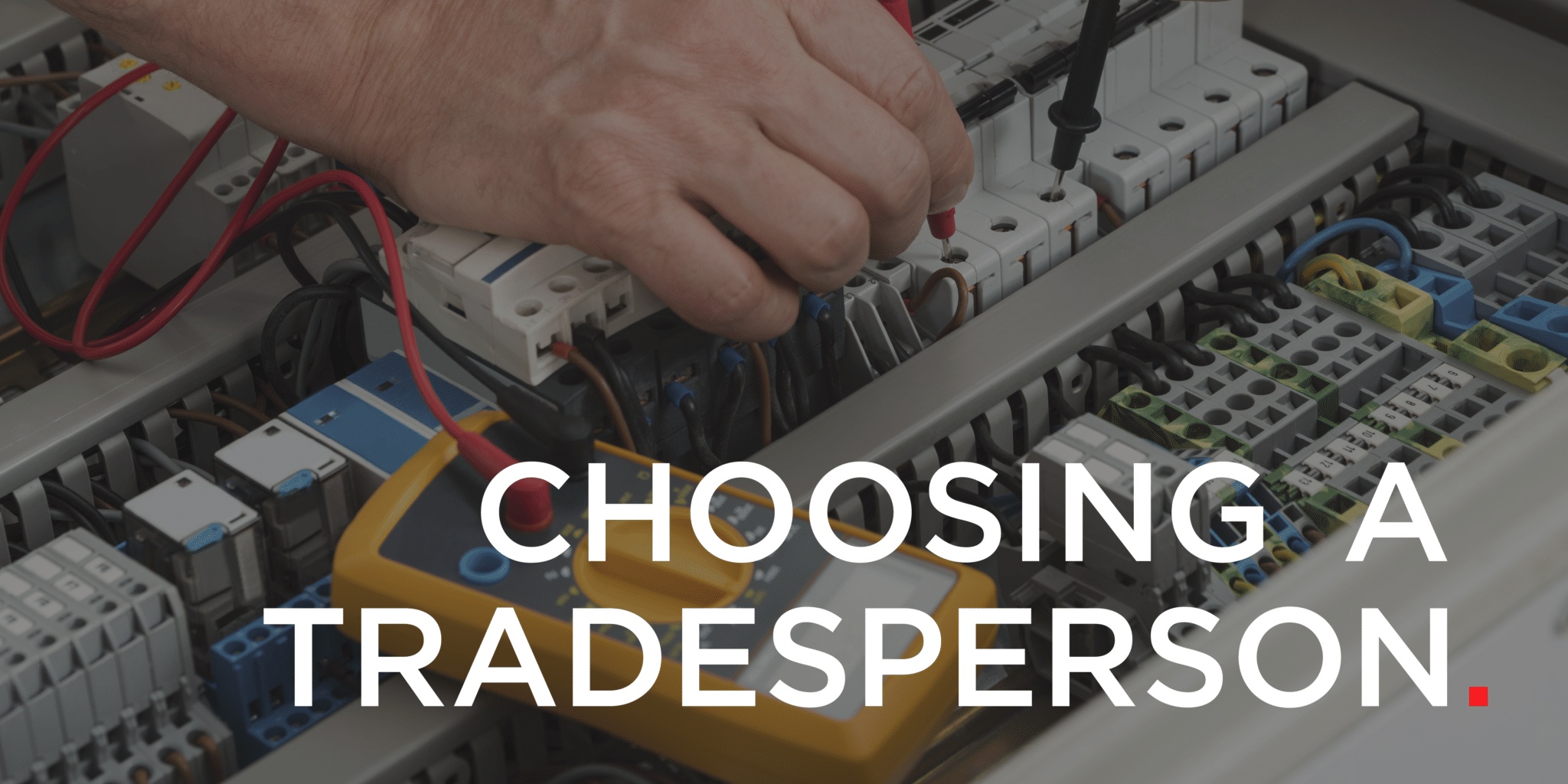 When choosing a tradesperson, how do you know where to start?