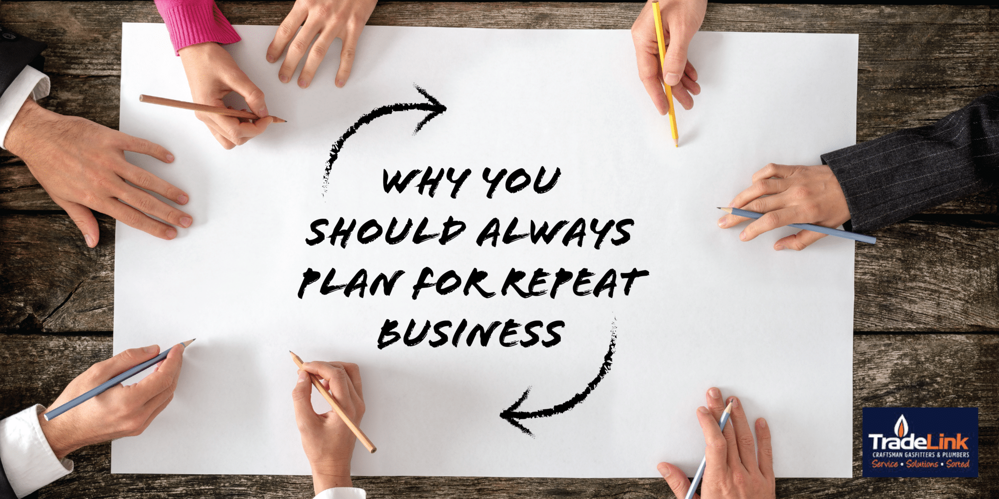 Why You Should Always Plan For Repeat Business