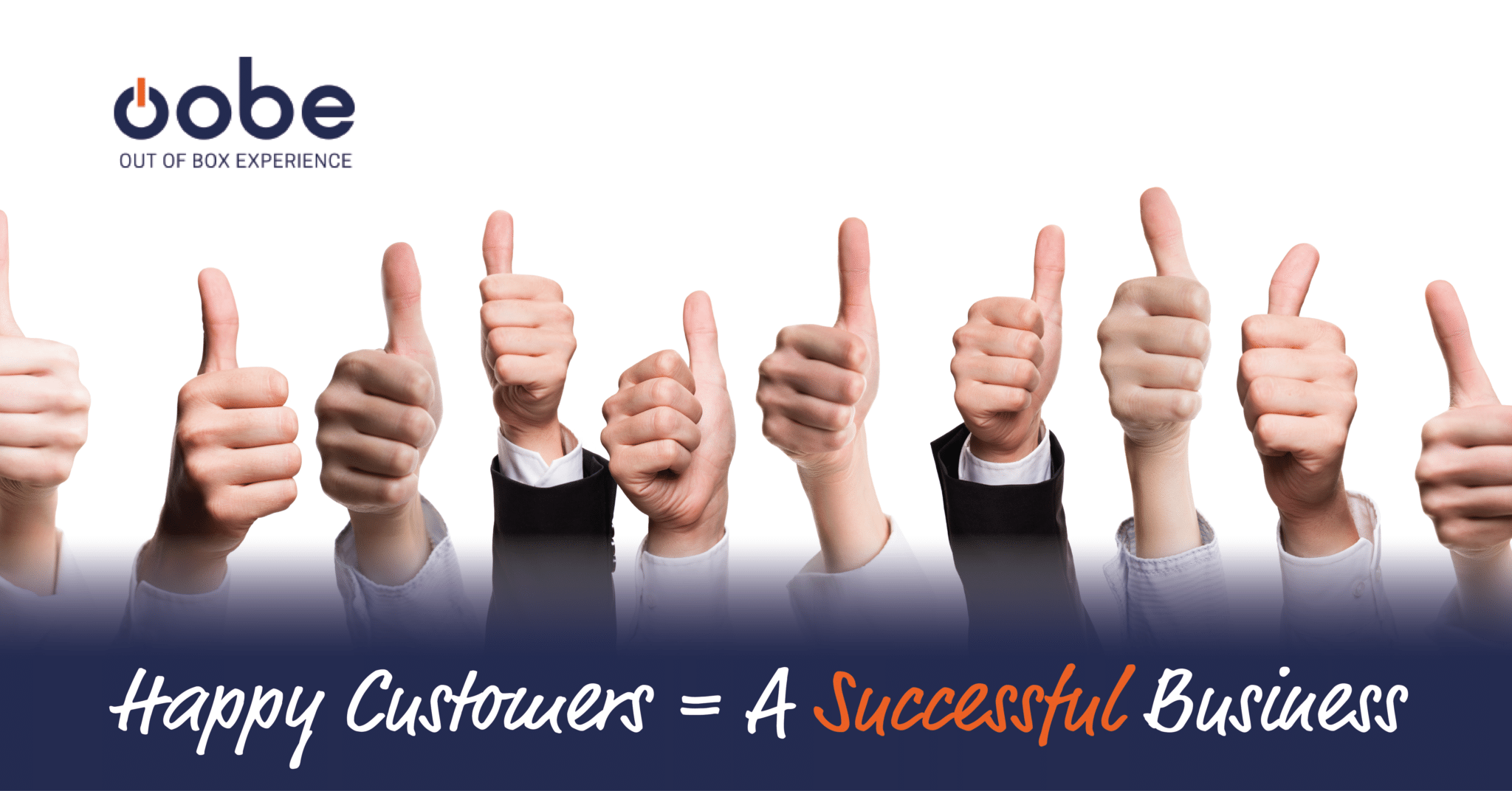 Happy Customers = A Successful Business